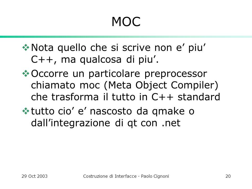 29 Oct 2003Costruzione di Interfacce - Paolo Cignoni20 MOC Nota quello che si scrive non e piu C++, ma qualcosa di piu.