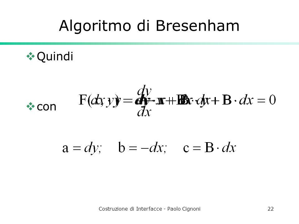 Costruzione di Interfacce - Paolo Cignoni22 Algoritmo di Bresenham Quindi con