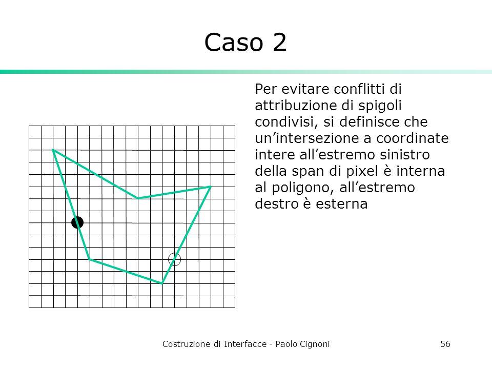 Costruzione di Interfacce - Paolo Cignoni56 Caso 2 Per evitare conflitti di attribuzione di spigoli condivisi, si definisce che unintersezione a coord