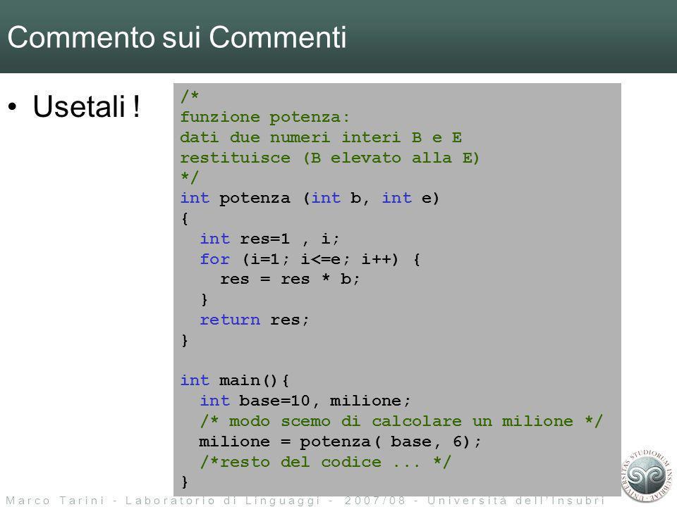 M a r c o T a r i n i - L a b o r a t o r i o d i L i n g u a g g i - 2 0 0 7 / 0 8 - U n i v e r s i t à d e l l I n s u b r i a Cosa fa il precompilatore 3/3 Costrutti condizionali statici –perchè é una tale furbata.