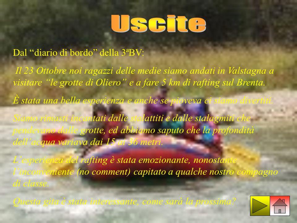Dal diario di bordo della 3ªBV: Il 23 Ottobre noi ragazzi delle medie siamo andati in Valstagna a visitare le grotte di Oliero e a fare 5 km di raftin