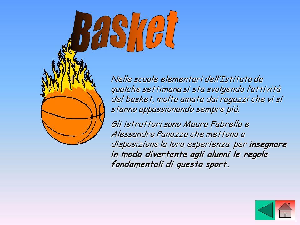 Nelle scuole elementari dellIstituto da qualche settimana si sta svolgendo lattività del basket, molto amata dai ragazzi che vi si stanno appassionand