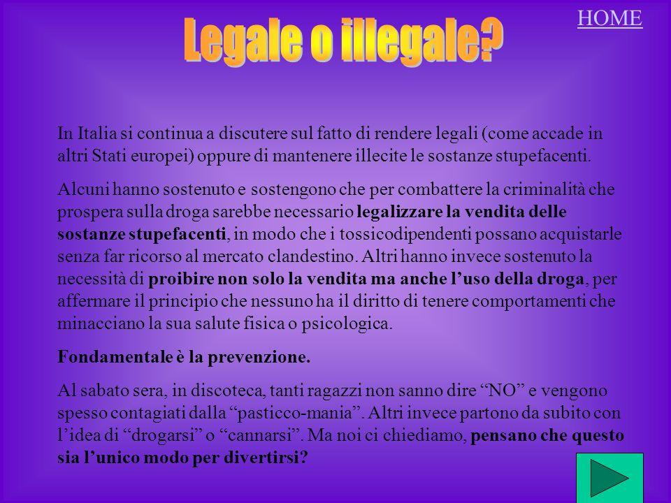 In Italia si continua a discutere sul fatto di rendere legali (come accade in altri Stati europei) oppure di mantenere illecite le sostanze stupefacenti.