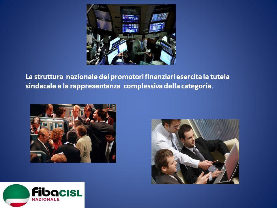 La struttura nazionale dei promotori finanziari esercita la tutela sindacale e la rappresentanza complessiva della categoria.