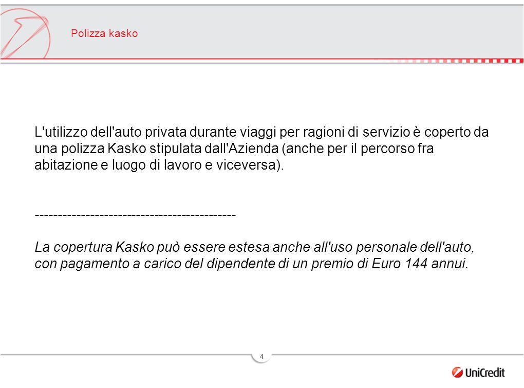 4 Polizza kasko L utilizzo dell auto privata durante viaggi per ragioni di servizio è coperto da una polizza Kasko stipulata dall Azienda (anche per il percorso fra abitazione e luogo di lavoro e viceversa).