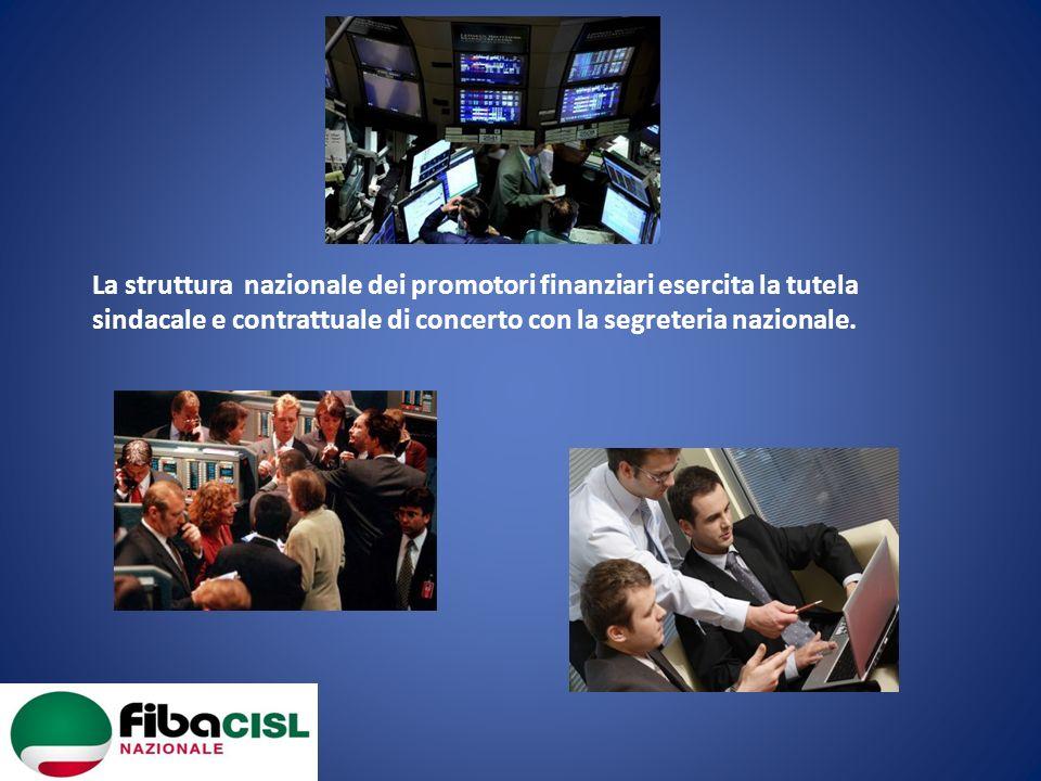 La struttura nazionale dei promotori finanziari esercita la tutela sindacale e contrattuale di concerto con la segreteria nazionale.