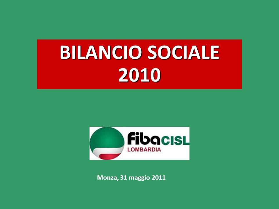 BILANCIO SOCIALE 2010 Monza, 31 maggio 2011