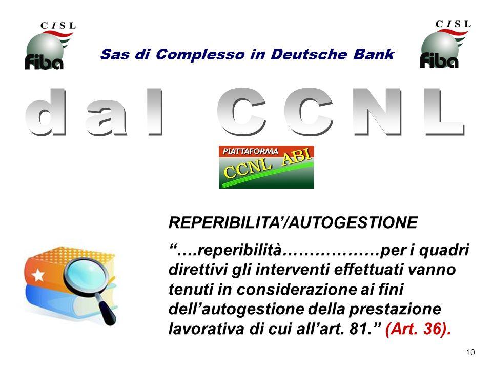 10 Sas di Complesso in Deutsche Bank REPERIBILITA/AUTOGESTIONE ….reperibilità………………per i quadri direttivi gli interventi effettuati vanno tenuti in co