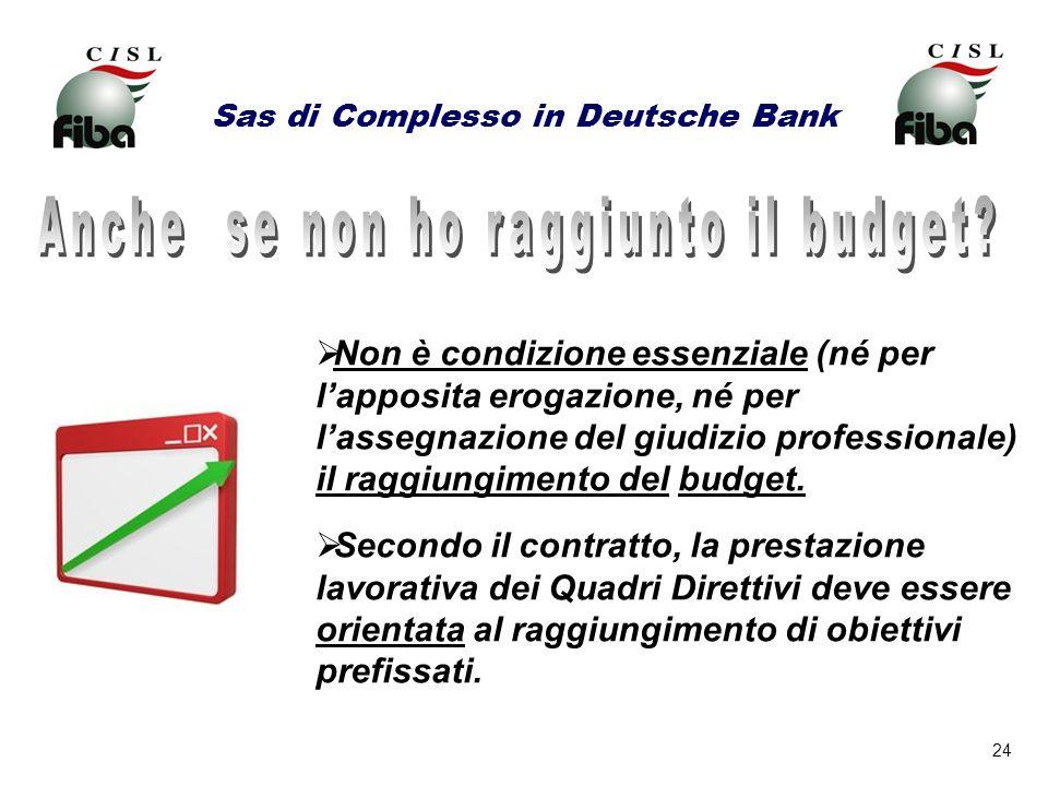 24 Sas di Complesso in Deutsche Bank Non è condizione essenziale (né per lapposita erogazione, né per lassegnazione del giudizio professionale) il rag