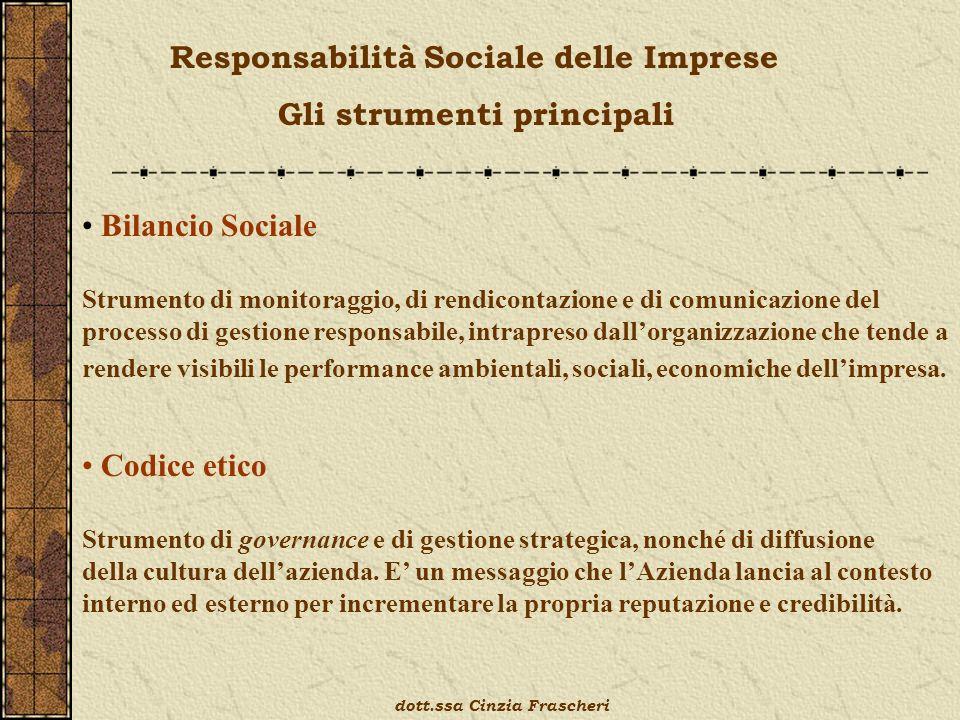 Responsabilità Sociale delle Imprese Gli strumenti principali Bilancio Sociale Strumento di monitoraggio, di rendicontazione e di comunicazione del pr