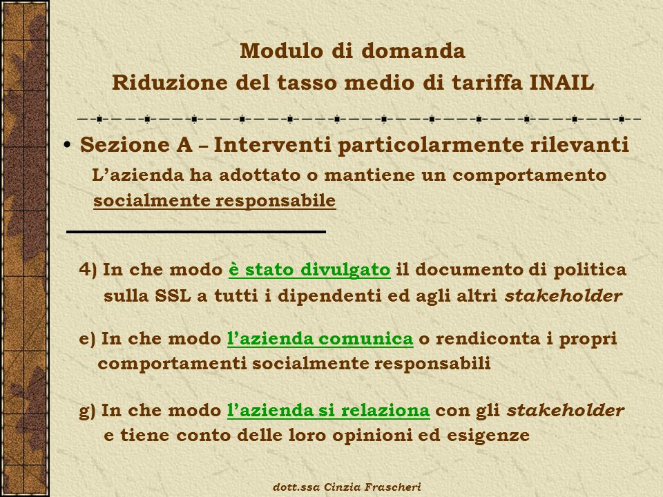 Modulo di domanda Riduzione del tasso medio di tariffa INAIL Sezione A – Interventi particolarmente rilevanti Lazienda ha adottato o mantiene un compo
