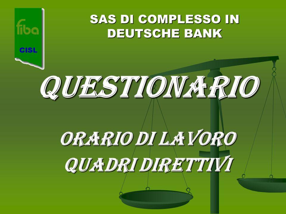 SAS DI COMPLESSO IN DEUTSCHE BANK QUESTIONARIO ORARIO DI LAVORO QUADRI DIRETTIVI