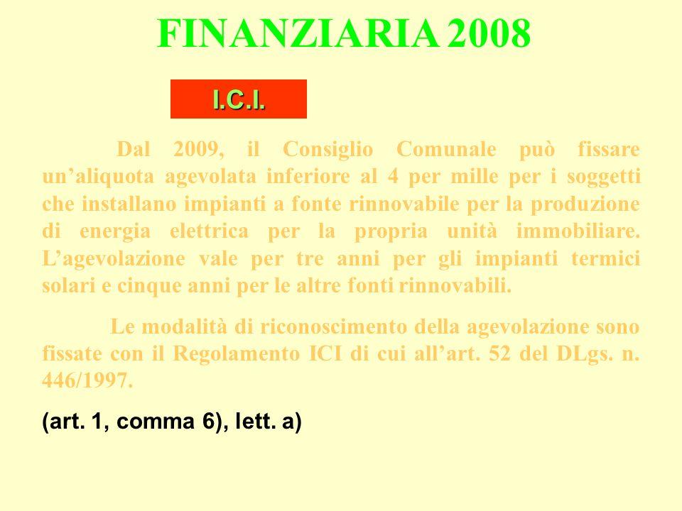 FINANZIARIA 2008 Dal 2009, il Consiglio Comunale può fissare unaliquota agevolata inferiore al 4 per mille per i soggetti che installano impianti a fo