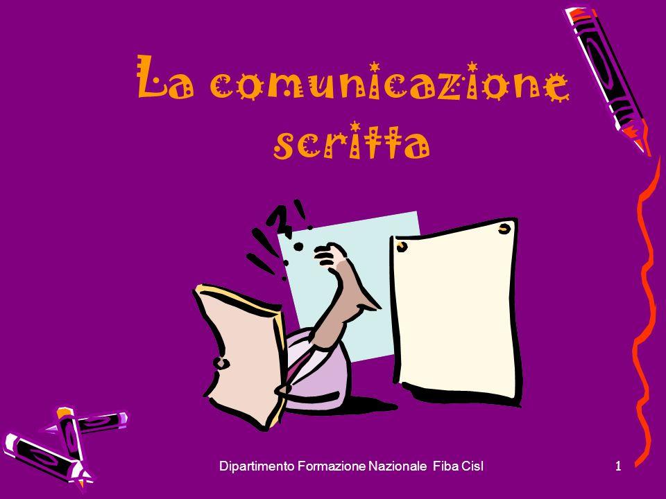 Dipartimento Formazione Nazionale Fiba Cisl1 La comunicazione scritta