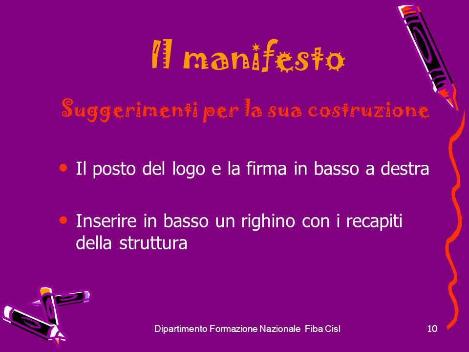 Dipartimento Formazione Nazionale Fiba Cisl10 Il manifesto Suggerimenti per la sua costruzione Il posto del logo e la firma in basso a destra Inserire