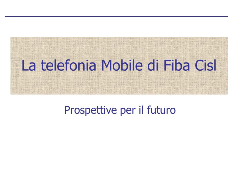 La telefonia Mobile di Fiba Cisl Prospettive per il futuro