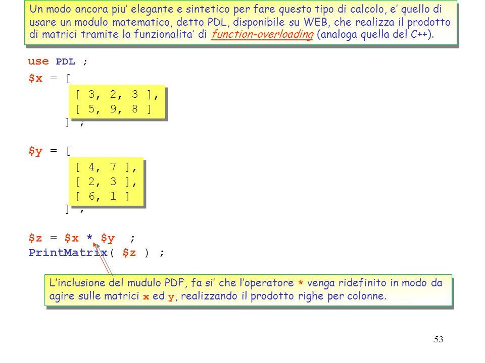 52 PERL, come gia detto, e perfettamente adatto anche per rappresentare e risolvere problemi di matematica, anzi offre molte interessanti proprieta: v