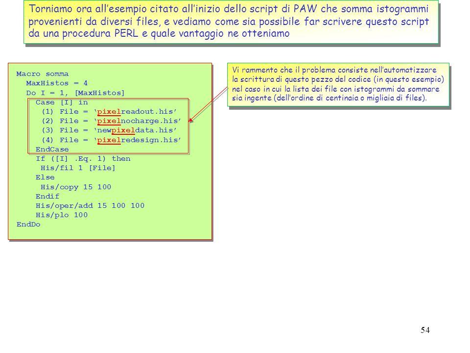 53 Un modo ancora piu elegante e sintetico per fare questo tipo di calcolo, e quello di usare un modulo matematico, detto PDL, disponibile su WEB, che