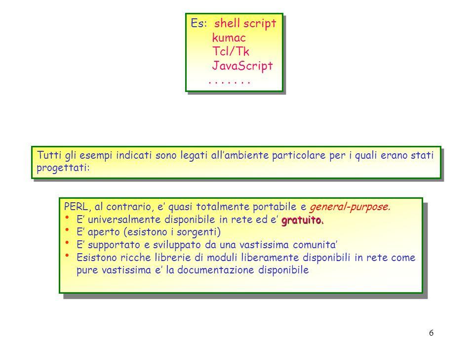 5 Es: shell script kumac Tcl/Tk JavaScript....... Es: shell script kumac Tcl/Tk JavaScript....... Tcl/Tk e una coppia di linguaggi adatti alla creazio