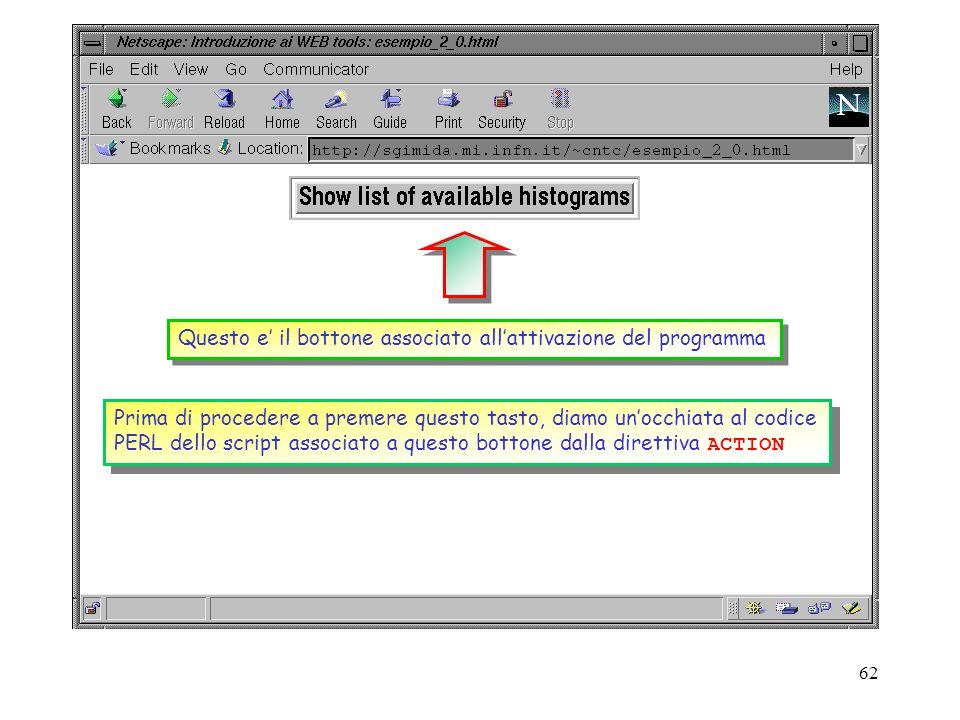 61 http://sgimida.mi.infn.it/~cntc/esempio_2_0.html Da un qualsiasi browser selezioniamo ora lindirizzo del file HTML appena creato: