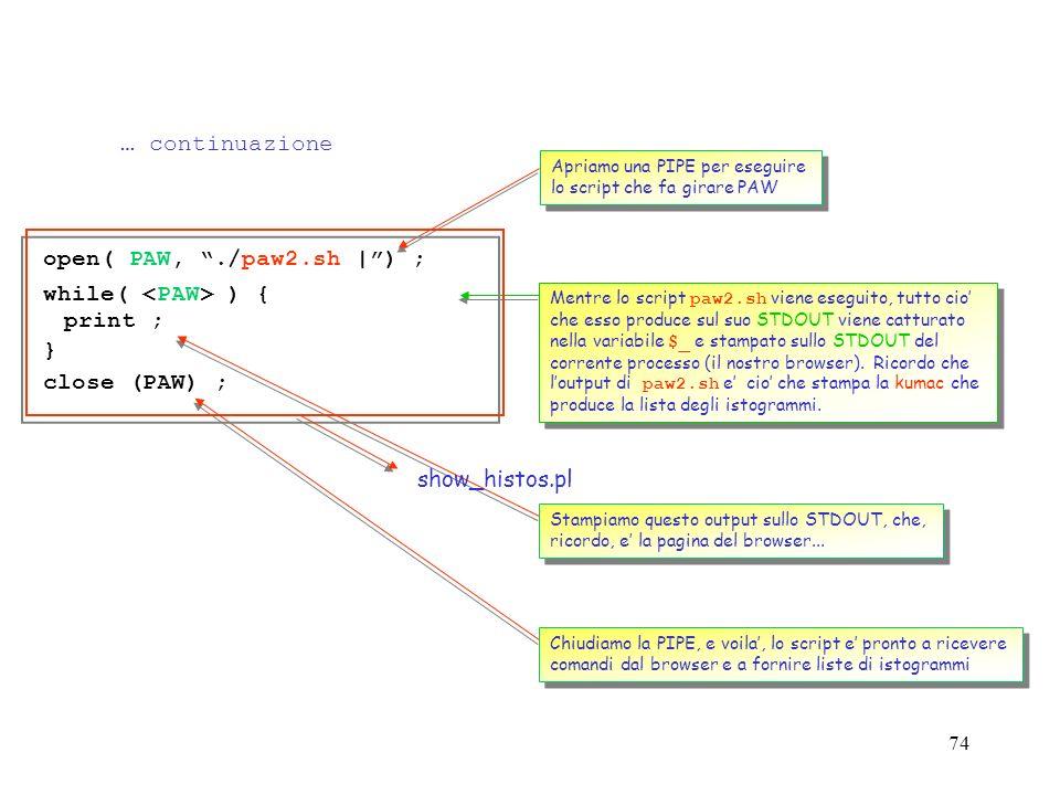 73 #!/usr/local/bin/perl PrintHeader() ; DecodeQueryString() ; open (OUT, >lista2.kumac) || die Cannot open kumac file ; print OUT<<EOB ; EOB Macro li