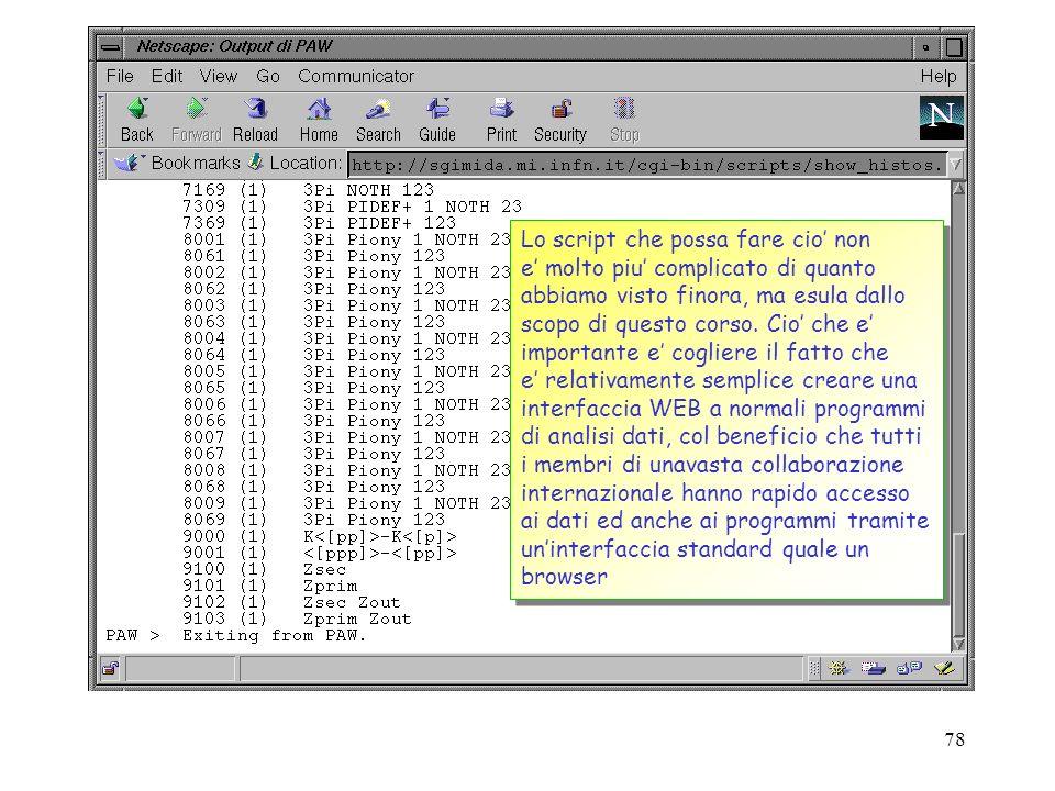 77 Sarebbe a questo punto certamente possibile rendere cliccabile ogni singolo istogramma di questa lista, in modo che venga eseguito un script che ci