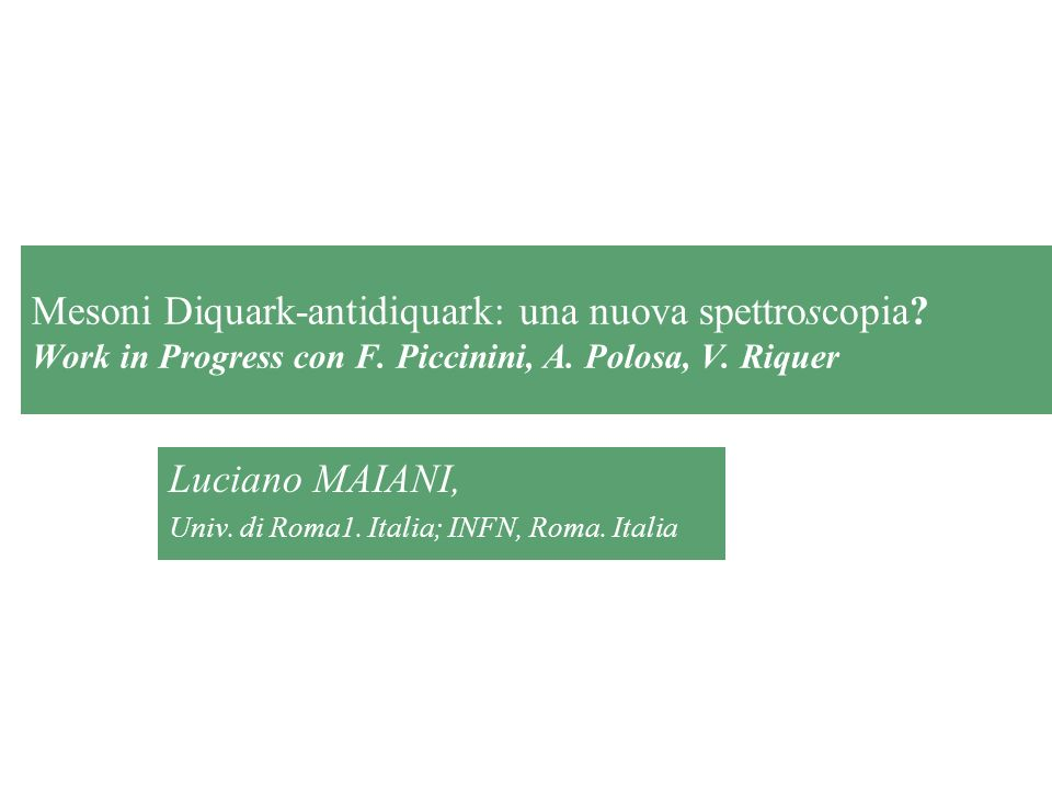 Roma. 26/11/04L.MAIANI. Scalar Mesons & 4-quarks12 Strong Decays No derivative coupling!