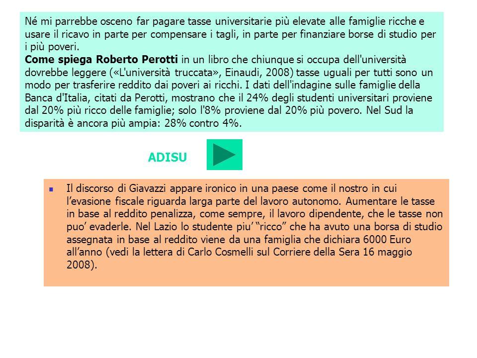 Né mi parrebbe osceno far pagare tasse universitarie più elevate alle famiglie ricche e usare il ricavo in parte per compensare i tagli, in parte per
