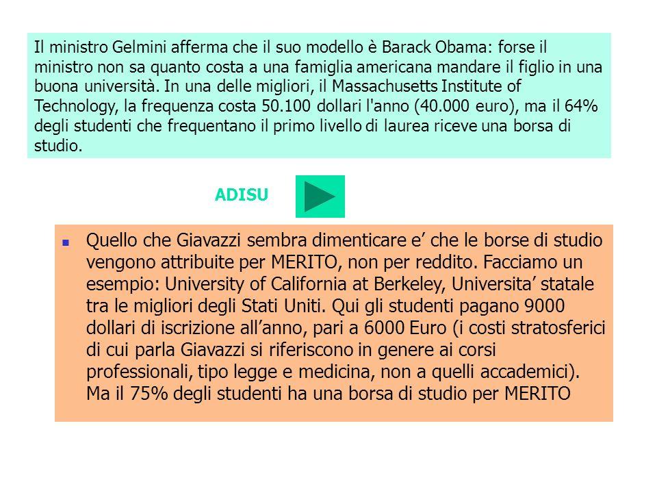 Il ministro Gelmini afferma che il suo modello è Barack Obama: forse il ministro non sa quanto costa a una famiglia americana mandare il figlio in una