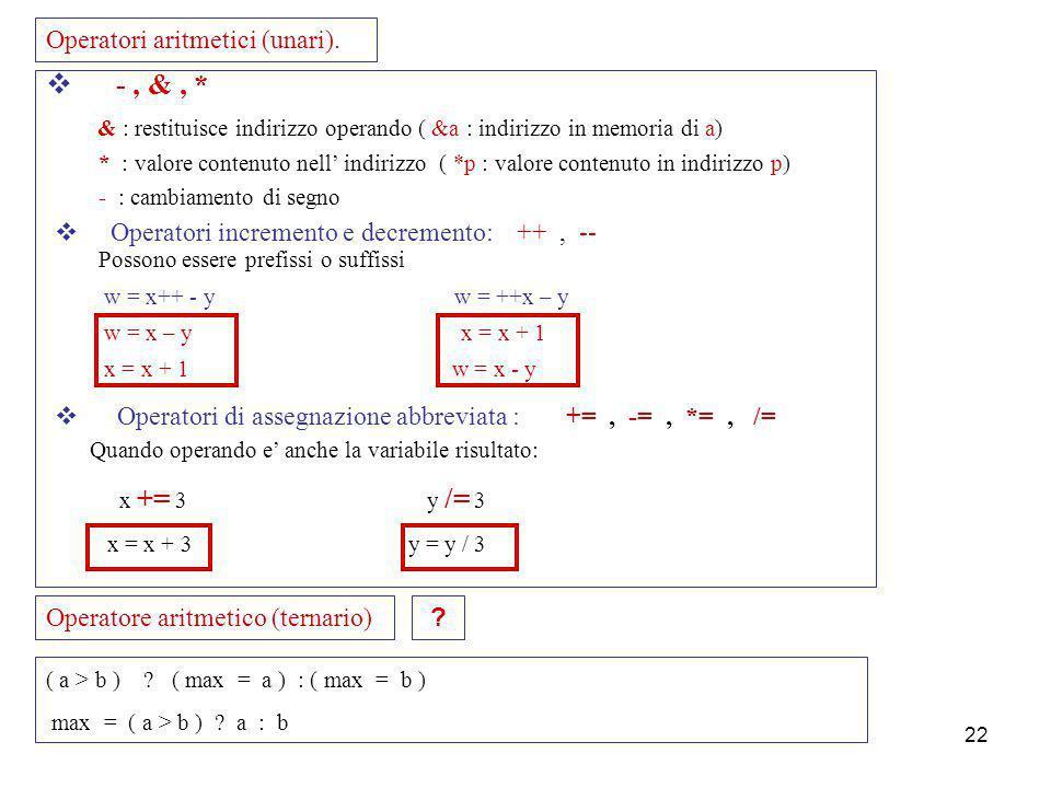 Laboratorio di Calcolo21 Istruzioni di dichiarazione. int nome1, nome2 ; float nome3 = 12.314 ; int x = y = z = 0 ; Istruzioni di assegnazione. nome_v