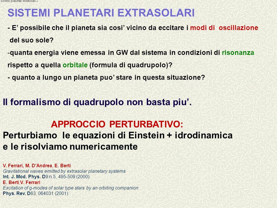 Sistemi planetari extrasolari 1 La radiazione GW emessa da un sistema binario non da solo informazioni sulle caratteristiche del moto orbitale SISTEMI