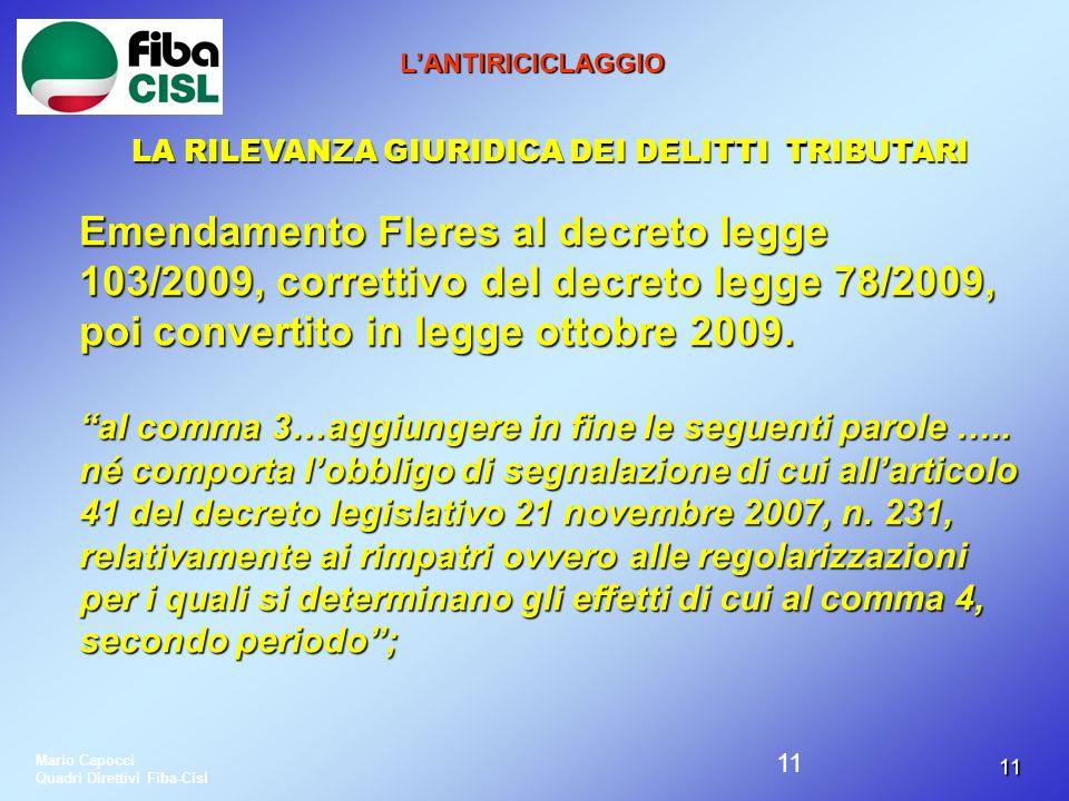 1111 LANTIRICICLAGGIO LA RILEVANZA GIURIDICA DEI DELITTI TRIBUTARI Emendamento Fleres al decreto legge 103/2009, correttivo del decreto legge 78/2009,