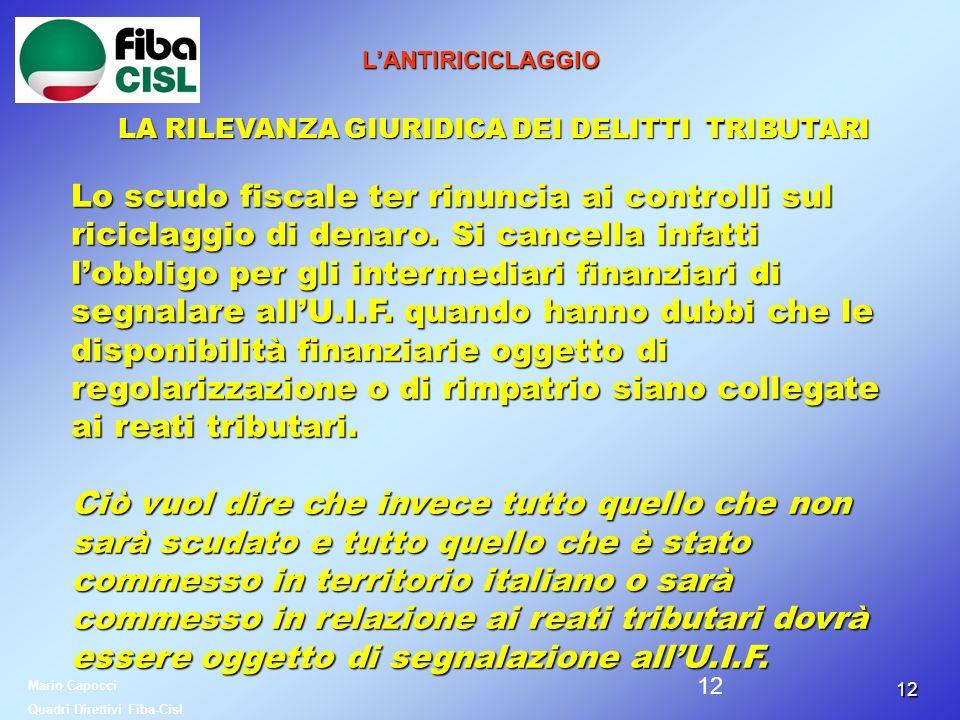 1212 LANTIRICICLAGGIO LA RILEVANZA GIURIDICA DEI DELITTI TRIBUTARI Lo scudo fiscale ter rinuncia ai controlli sul riciclaggio di denaro. Si cancella i