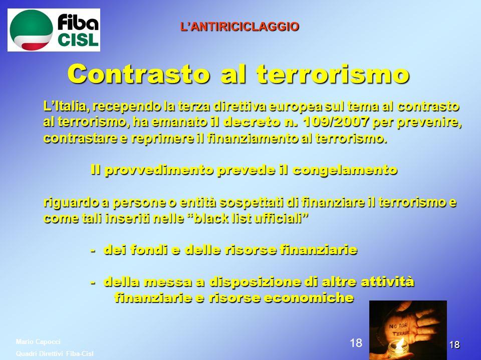 1818 LANTIRICICLAGGIO Contrasto al terrorismo LItalia, recependo la terza direttiva europea sul tema al contrasto al terrorismo, ha emanato il decreto