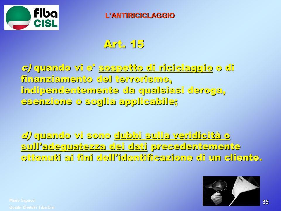 3535 LANTIRICICLAGGIO Art. 15 c) quando vi e' sospetto di riciclaggio o di finanziamento del terrorismo, indipendentemente da qualsiasi deroga, esenzi