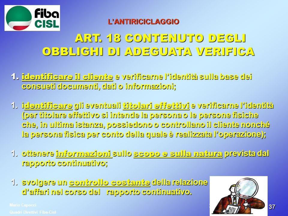 3737 LANTIRICICLAGGIO ART. 18 CONTENUTO DEGLI OBBLIGHI DI ADEGUATA VERIFICA ART. 18 CONTENUTO DEGLI OBBLIGHI DI ADEGUATA VERIFICA 1.identificare il cl