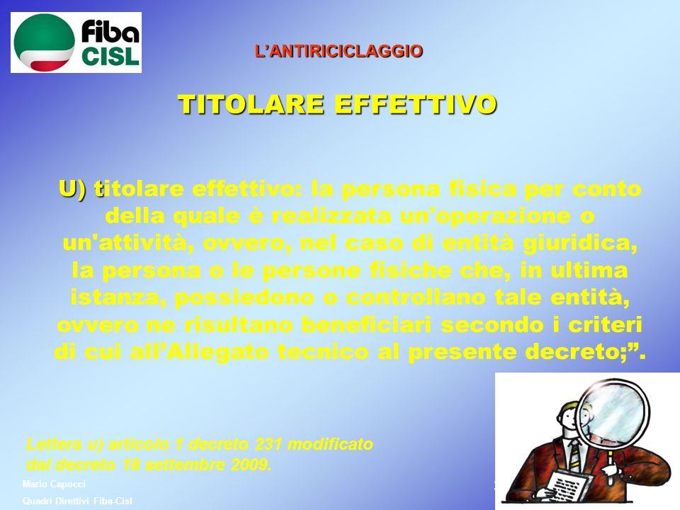 3838 LANTIRICICLAGGIO TITOLARE EFFETTIVO U) t U) titolare effettivo: la persona fisica per conto della quale è realizzata un'operazione o un'attività,