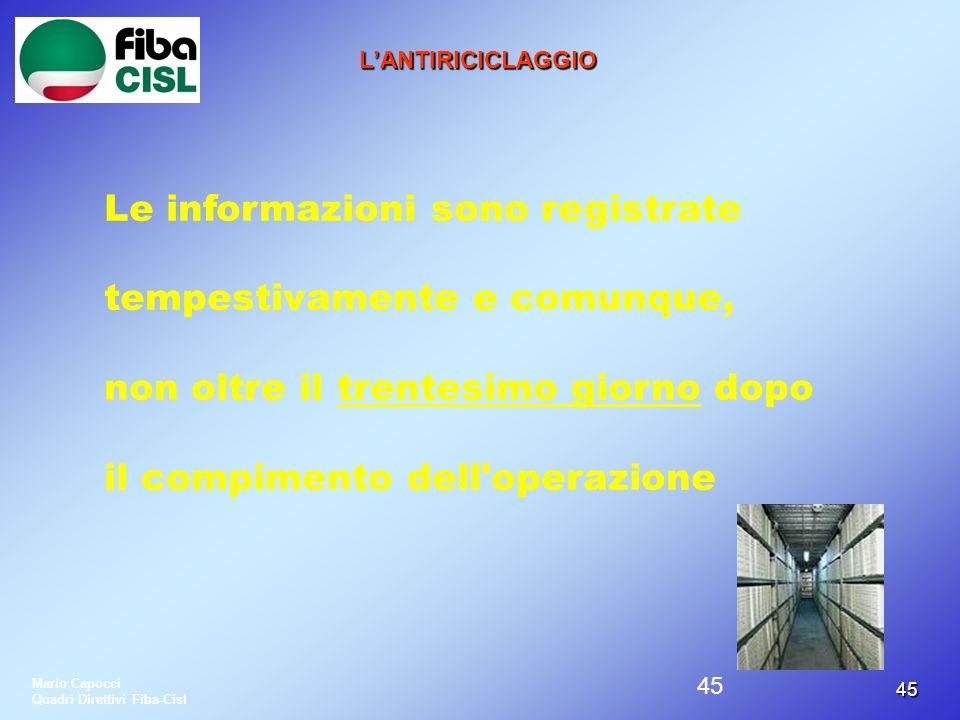 4545 LANTIRICICLAGGIO Le informazioni sono registrate tempestivamente e comunque, non oltre il trentesimo giorno dopo il compimento dell'operazione Ma