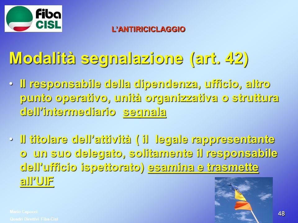4848 LANTIRICICLAGGIO Modalità segnalazione (art. 42) Il responsabile della dipendenza, ufficio, altro punto operativo, unità organizzativa o struttur