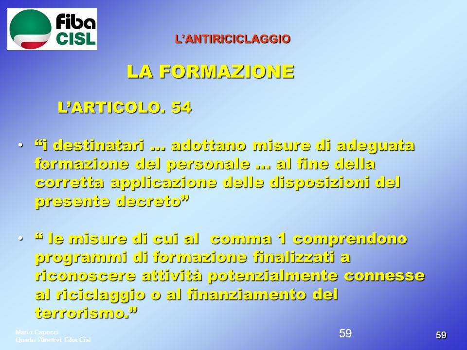 5959 LANTIRICICLAGGIO LA FORMAZIONE LARTICOLO. 54 i destinatari … adottano misure di adeguata formazione del personale … al fine della corretta applic