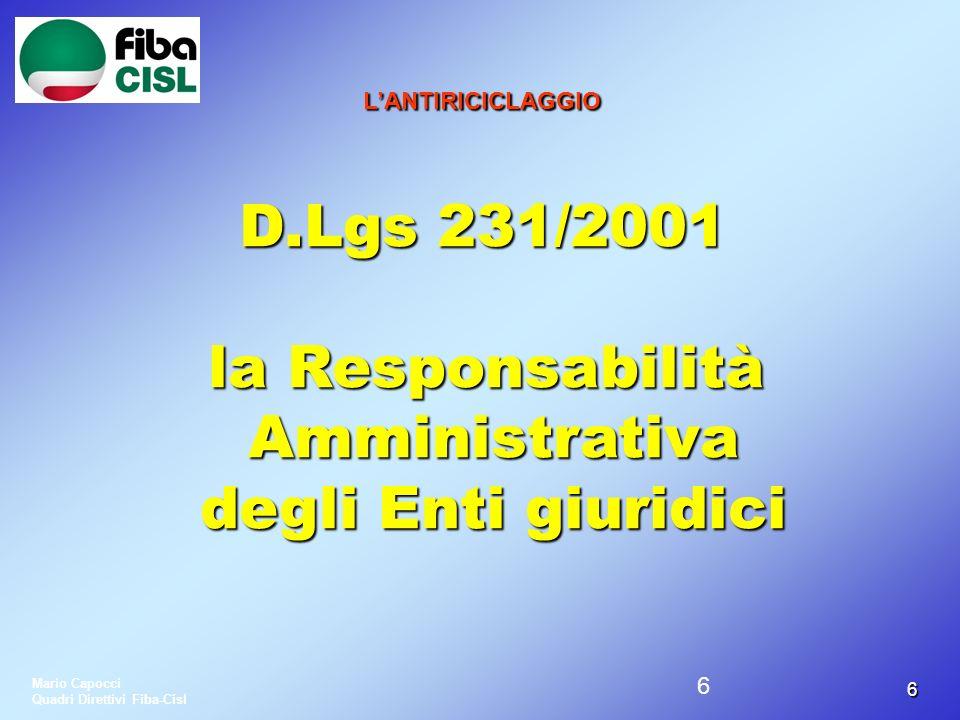 66 LANTIRICICLAGGIO LANTIRICICLAGGIO D.Lgs 231/2001 D.Lgs 231/2001 la Responsabilità Amministrativa degli Enti giuridici la Responsabilità Amministrat
