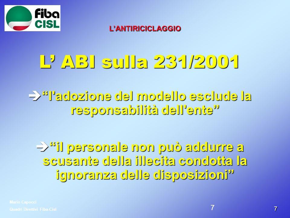 77 LANTIRICICLAGGIO L ABI sulla 231/2001 l'adozione del modello esclude la responsabilità dell'ente l'adozione del modello esclude la responsabilità d