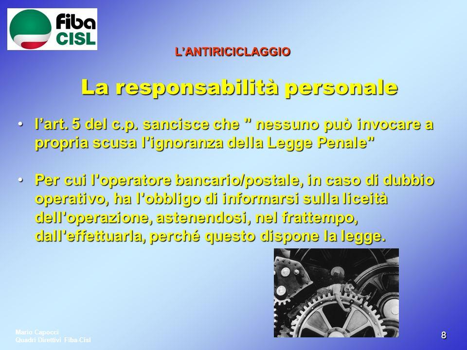 88 LANTIRICICLAGGIO La responsabilità personale lart. 5 del c.p. sancisce che
