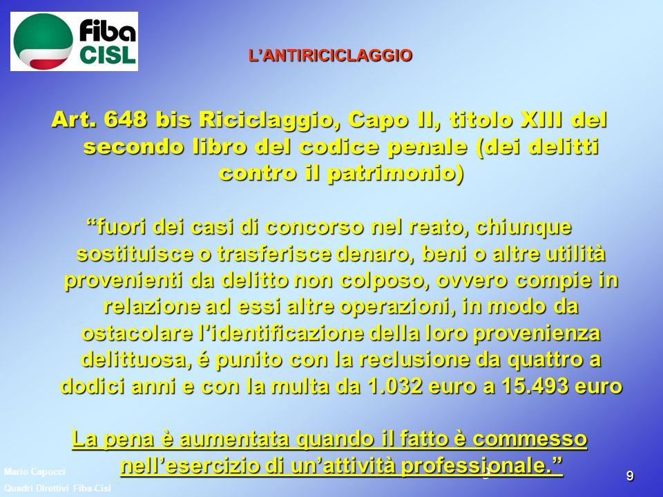 99 LANTIRICICLAGGIO Art. 648 bis Riciclaggio, Capo II, titolo XIII del secondo libro del codice penale (dei delitti contro il patrimonio) fuori dei ca