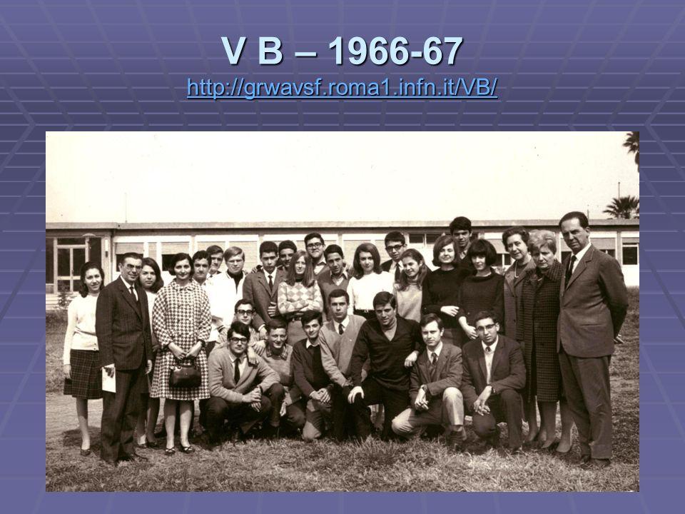 V B – 1966-67 http://grwavsf.roma1.infn.it/VB/ http://grwavsf.roma1.infn.it/VB/