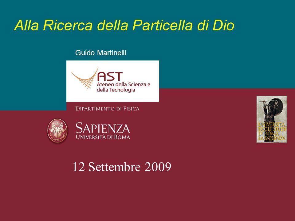 Guido Martinelli Alla Ricerca della Particella di Dio 12 Settembre 2009