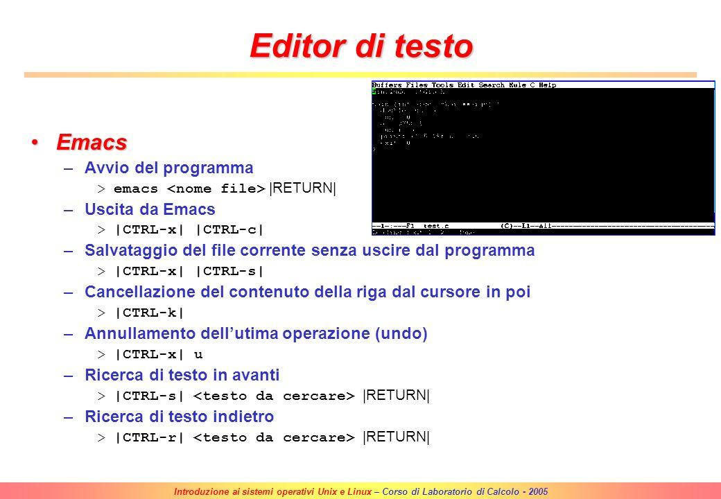 Introduzione ai sistemi operativi Unix e Linux – Corso di Laboratorio di Calcolo - 2005 Comandi base (2) Operazioni comuni (2)Operazioni comuni (2) –S