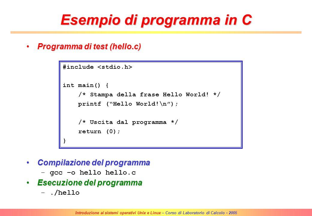 Introduzione ai sistemi operativi Unix e Linux – Corso di Laboratorio di Calcolo - 2005 StreamsStreams –Input stream (STDIN):canale di ingresso dei da