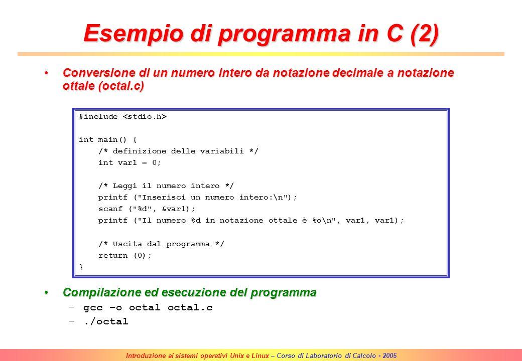 Introduzione ai sistemi operativi Unix e Linux – Corso di Laboratorio di Calcolo - 2005 Programma di test (hello.c)Programma di test (hello.c) Compila