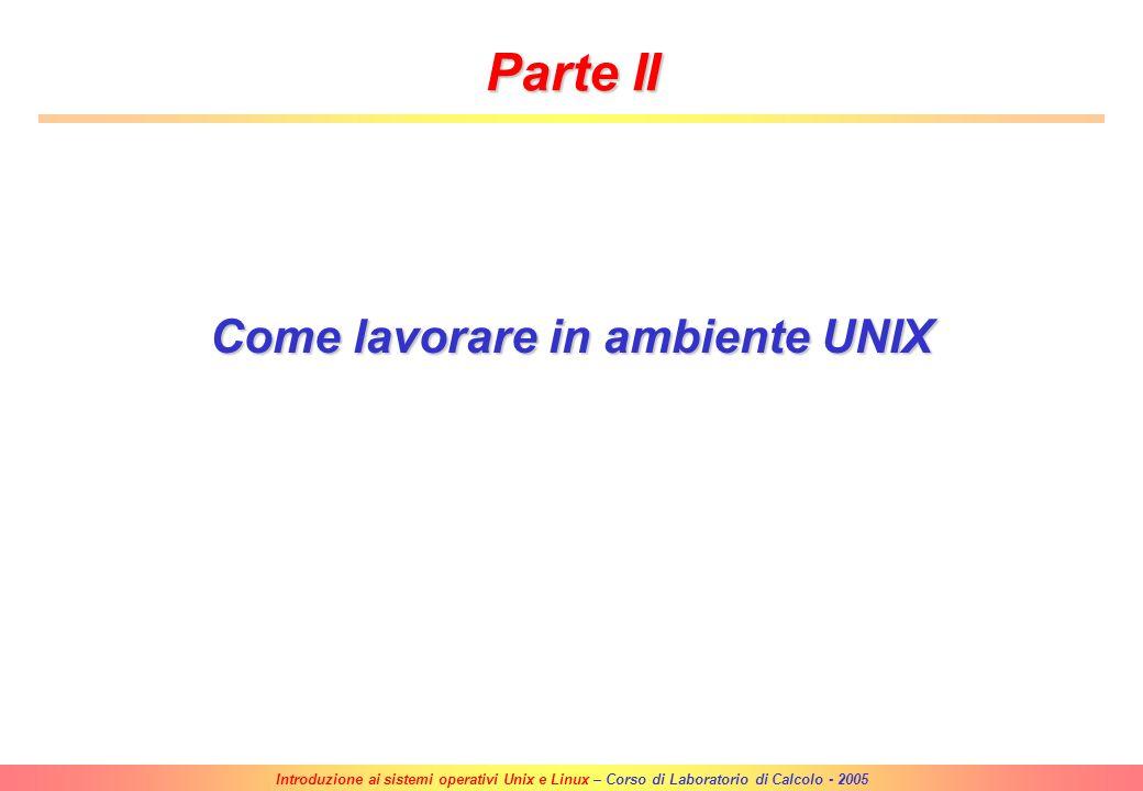 Introduzione ai sistemi operativi Unix e Linux – Corso di Laboratorio di Calcolo - 2005 OpenSource Apertura del codiceApertura del codice –Avere a dis